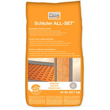 Schluter ALL-SET®  Engineered for use both under and over all DITRA and KERDI products Specialized Modified Thin-set Mortar